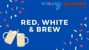 Red, White & Brew @ Alamo Beer Co.